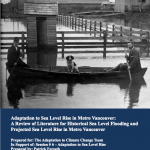 Adaptation to Sea Level Rise in Metro Vancouver: A Review of Literature for Historical Sea Level Flooding and Projected Sea Level Rise in Metro Vancouver