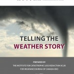 """Telling the Weather Story"" report from Insurance Bureau of Canada authored by Dr. Gordon McBean"