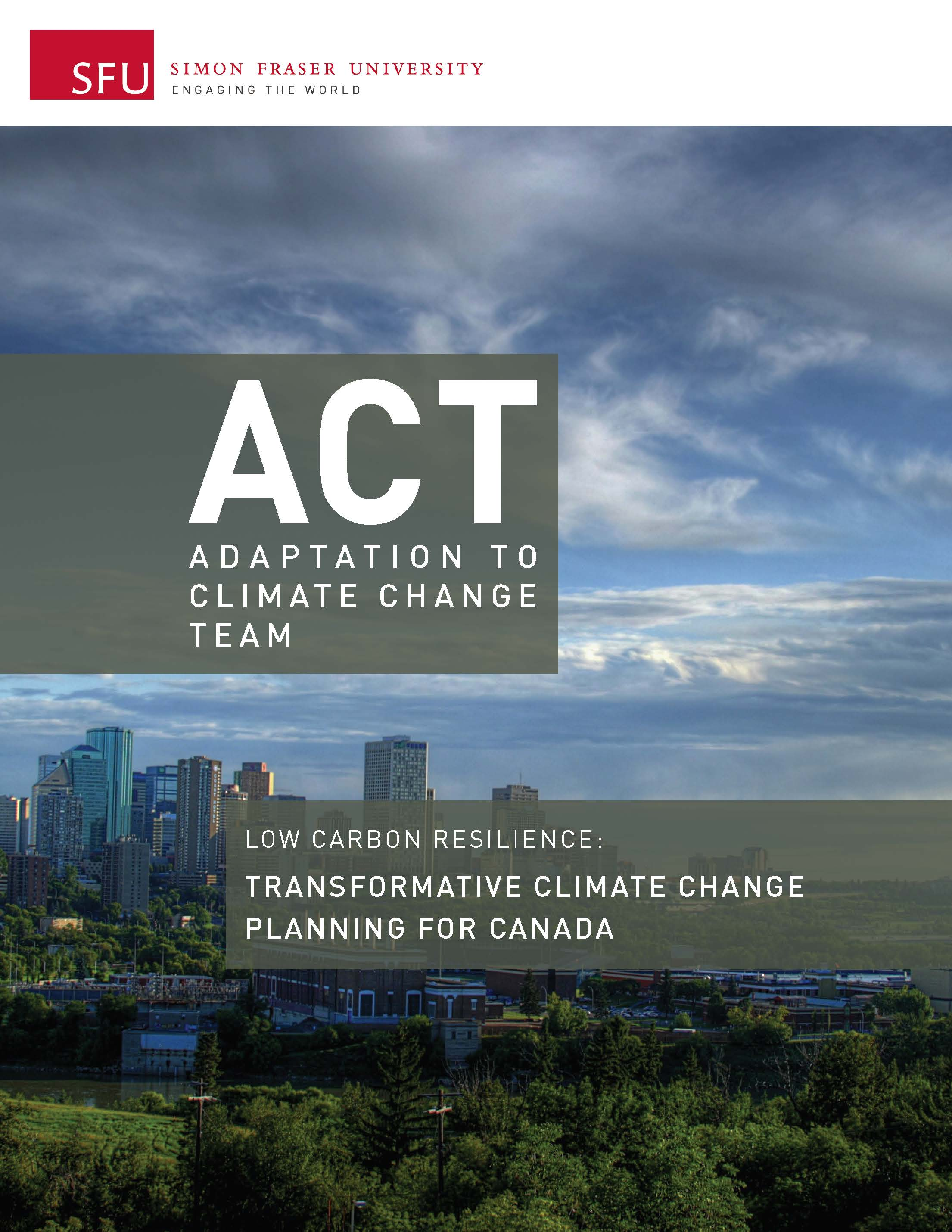 LOW CARBON RESILIENCE: TRANSFORMATIVE CLIMATE CHANGE PLANNING FOR CANADA